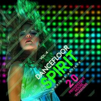 Dancefloor Spirit, Vol. 4 (20 Progressive House Smashers) — сборник