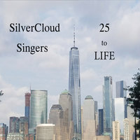 25 to Life — Silvercloud Singers