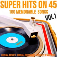 Super Hits on 45: 100 Memorable Songs, Vol. 1 — сборник