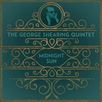 Midnight Sun — The George Shearing Quintet