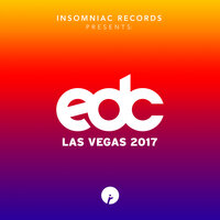 Insomniac Records Presents: EDC Las Vegas 2017 — сборник
