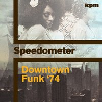 Downtown Funk 74 — Speedometer