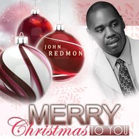 Merry Christmas to You — John Redmon