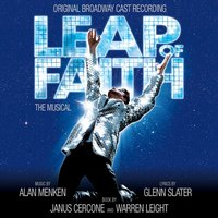 Leap Of Faith: The Musical — Alan Menken & Glenn Slater