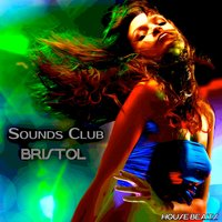 "Sounds Club ""Bristol"""" (House Beats) — сборник"