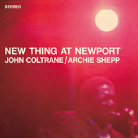 New Thing At Newport — John Coltrane, Archie Shepp