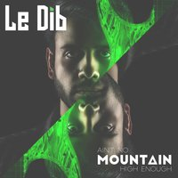 Ain't No Mountain High Enough — Le Dib