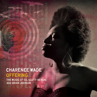Offering: The Music of Gil Scott-Heron & Brian Jackson — Charenee Wade