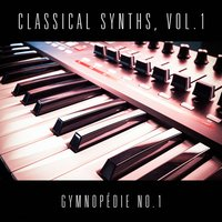 Classical Synths, Vol. 1 : Gymnopédie No. 1 (Erik Satie) — Эрик Сати, Vasilis Ginos