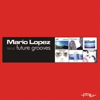 Future Sounds - Best of 1999-2005 — Mario Lopez