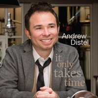 It Only Takes Time — Andrew Distel