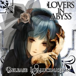 Lovers in Abyss — Release Hallucination