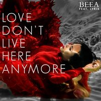 Love Don't Live Here Anymore — Beea