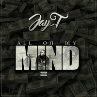 All on My Mind — Jay-T