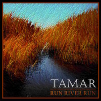 Run River Run — Tamar