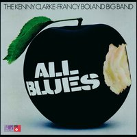 All Blues — The Kenny Clarke-Francy Boland Big Band