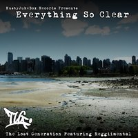 Everything So Clear — T.L.G