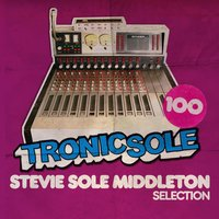 Tronicsole 100: Stevie Sole Middleton Collection — сборник