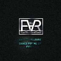 Dance For Me EP — Venture