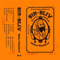 Wholly Rollers Lp — Ohbliv, Sir Froderick