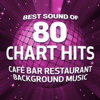 Best Sound of 80 Chart Hits — Acoustic Heroes, Various Artists & Acoustic Heroes