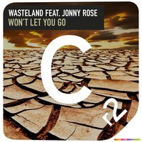 Won't Let You Go — Wasteland & Jonny Rose