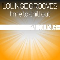 Lounge Grooves - Time to Chill Out — сборник