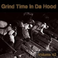 Grind Time in Da Hood, Vol. 43 — сборник