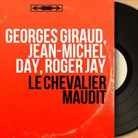 Le chevalier maudit — Georges Giraud, Jean-Michel Day, Roger Jay