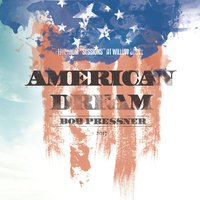 American Dream — Bob Pressner