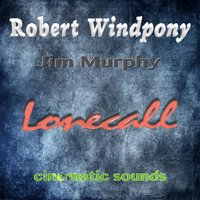 Lonecall — Robert Windpony & Jim Murphy
