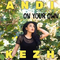 On Your Own — Andi Kezh