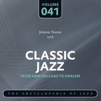 Classic Jazz- The Encyclopedia of Jazz - From New Orleans to Harlem, Vol. 41 — Jimmie Noone's Apex Club Orchestra