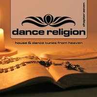 Dance Religion, Vol. 7 (House & Dance Tunes from Heaven) — сборник