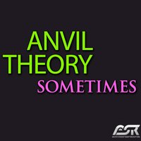 Sometimes — Anvil Theory