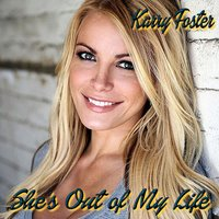 She's out of My Life — Karry Foster