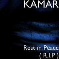 Rest in Peace (R.I.P) — Kamar