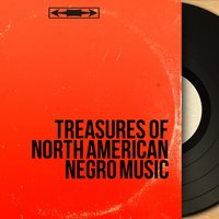Treasures of North American Negro Music — сборник
