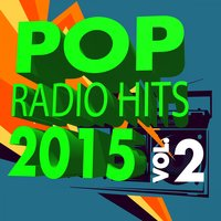 Pop Radio Hits 2015, Vol. 2 — сборник