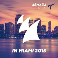 Armada Trice In Miami 2015 — сборник