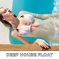 Deep House Float — сборник