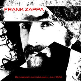 Frank Zappa: Recorded Live In Munich, July 1980 — Frank Zappa