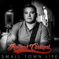 Small Town Life — Roland Corrigal