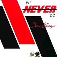 We Never Do — Iwer George