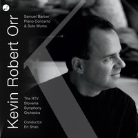 Samuel Barber Piano Concerto & Solo Piano Works — Samuel Barber, En Shao, Kevin Robert Orr, RTV Slovenia Symphony Orchestra
