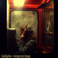 Immigrant Songs — Fadelights