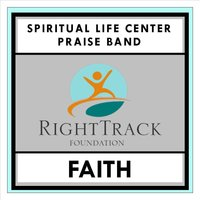 Faith — Spiritual Life Center Praise Band
