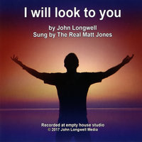 I Will Look to You — John Longwell