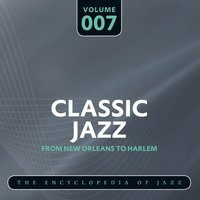 Classic Jazz - The Encyclopedia of Jazz - From New Orleans to Harlem, Vol. 7 — сборник