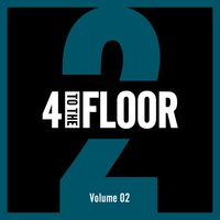 4 To The Floor Volume 02 — сборник